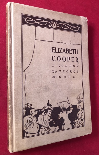 Elizabeth Cooper: A Comedy. George MOORE.