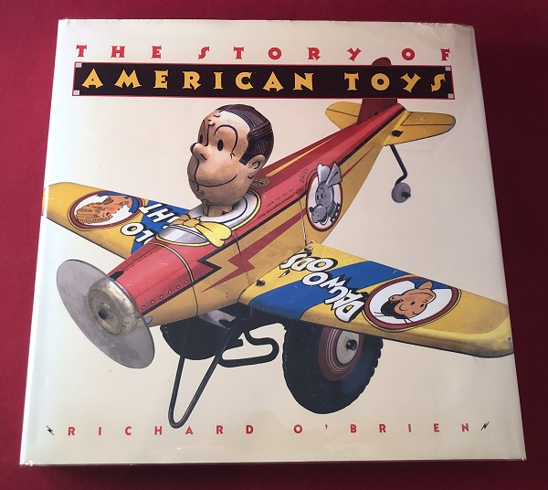 The Story of American Toys; From the Puritans to the Present. Richard O'BRIEN.