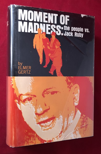 Moment of Madness: The People vs. Jack Ruby. Elmer GERTZ.