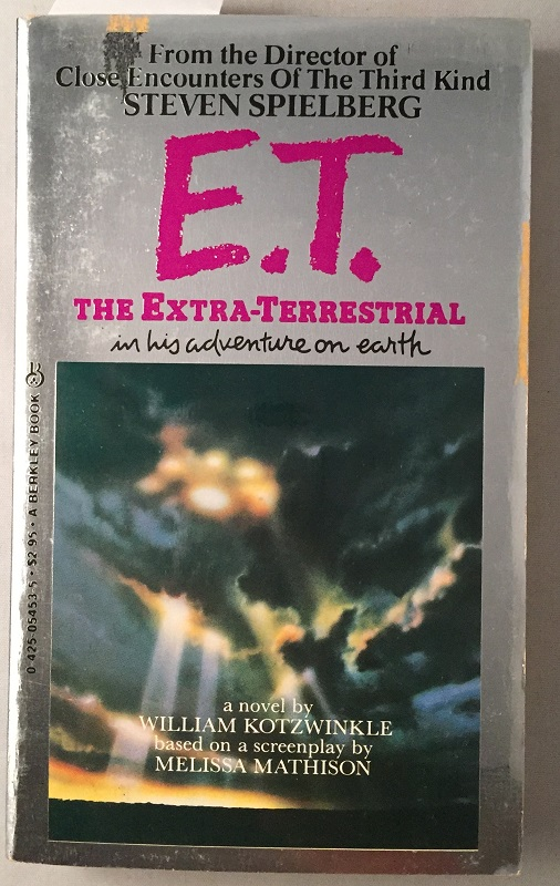 E.T. The Extra-Terrestrial (Signed Paperback Original). Film Related, William KOTZWINKLE.
