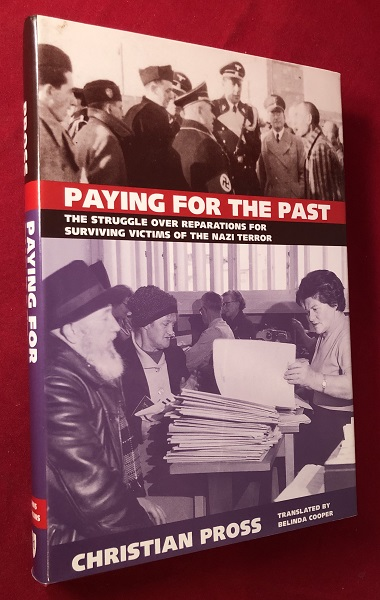 Paying for the Past: The Struggle Over Reparations for Suviving Victims of the Nazi Terror. Christian PROSS, Belinda COOPER.