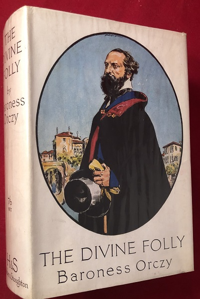 The Divine Folly. Baroness ORCZY.