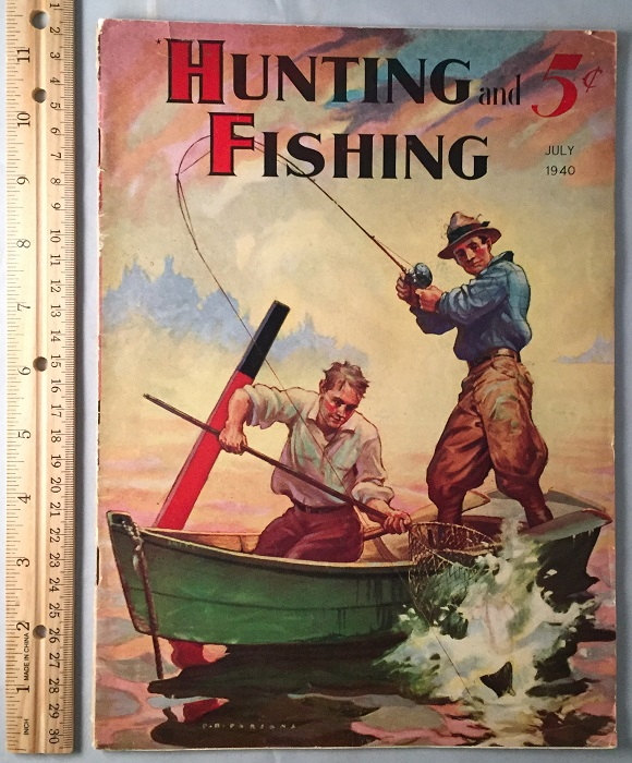 Hunting and Fishing Magazine (July, 1940). Magazines, George MCCULLOUGH, O. H. P. RODMAN, Elenor DALY, Breems FORREST, Hugh GREY, et all.