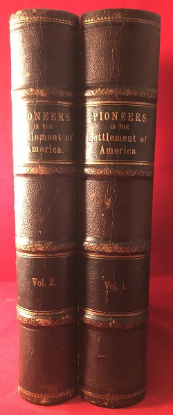 Pioneers in the Settlement of America: From Florida in 1510 to California in1849 (2 VOL). William A. CRAFTS.