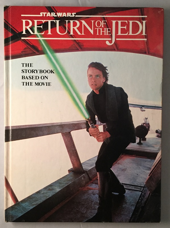 Star Wars: Return of the Jedi: The Storybook Based on the Movie (FIRST PRINTING HARDCOVER). George Lucas, Joan D. VINGE.