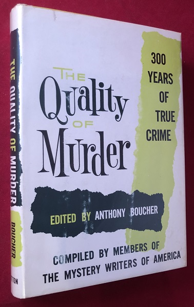 The Quality of Murder: 300 Years of True Crime. Anthony BOUCHER, Robert BLOCH, et all.