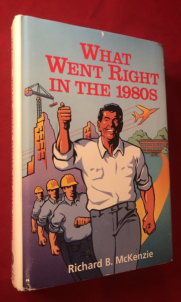 What Went Right in the 1980s. Richard MCKENZIE.