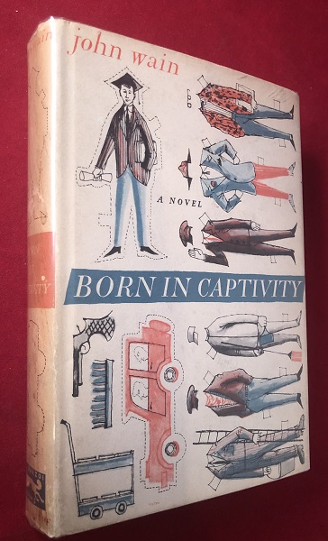 Born in Captivity (FIRST US EDITION). John WAIN.