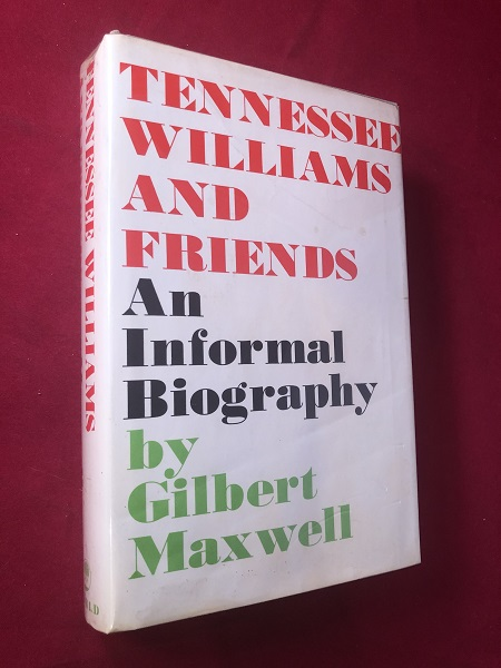 Tennessee Williams and Friends: An Informal Biography. Gilbert MAXWELL.