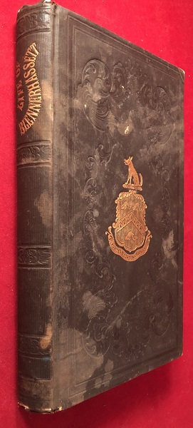 The Life of Harman Blennerhassett. Comprising an Authentic Narrative of the Burr Expedition: and Containing many Additional Facts not Heretofore Published. William H. SAFFORD.