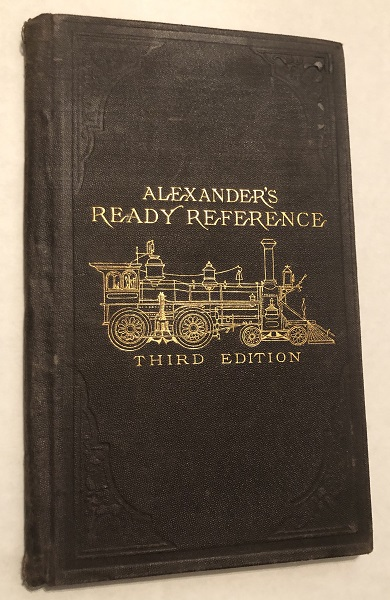 Broke Down: What I Should Do. Ready Reference for Locomotive Engineers and Firemen (1882 / 3rd Edition). S. A. ALEXANDER.
