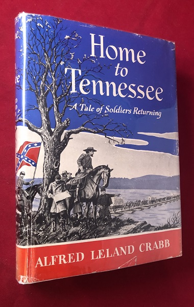 Home to Tennessee: A Tale of Soldiers Returning (SIGNED LTD EDITION); TALE OF TOD CARTER (CARTER HOUSE / FRANKLIN, TN). Alfred Leland CRABB.