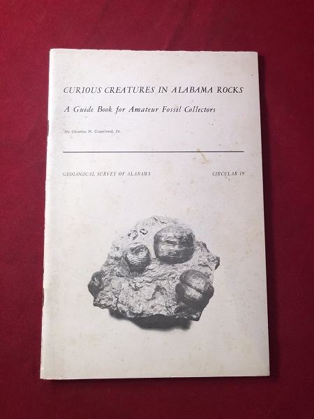 Curious Creatures in Alabama Rocks: A Guidebook for Amateur Fossil Collectors. Charles W. COPELAND.