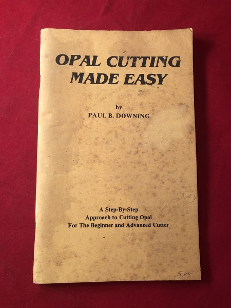 Opal Cutting made Easy (1st Printing). Paul DOWNING.