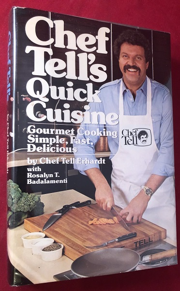 Chef Tell's Quick Cuisine (SIGNED 1ST). Tell ERHARDT.
