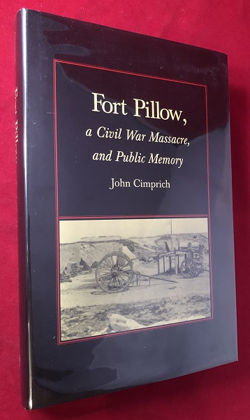 Fort Pillow, a Civil War Massacre, and Public Memory. John CIMPRICH.