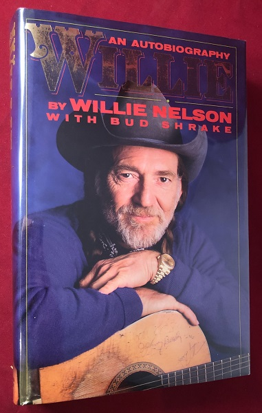 Willie: An Autobiography (SIGNED BY WILLIE NELSON AND BOBBIE NELSON). Willie NELSON, Bud SHRAKE.