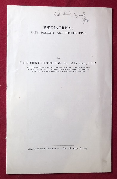 Paediatrics: Past, Present and Prospective (SIGNED BY AUTHOR). Sir Robert HUTCHISON.