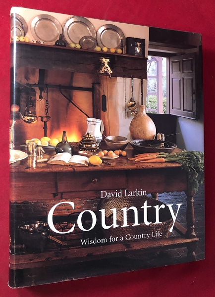 Country Wisdom for a Country Life. David LARKIN.
