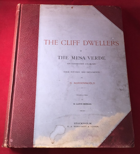 """The Cliff Dwellers of The Mesa Verde / Southwestern Colorado / Their Pottery and Implements (SIGNED BY ADOLF ERIK NORDENSKIOLD TO FINNISH INDEPENDENCE LEADER KONRAD """"KONNI"""" VIKTOR ZILLIACUS). Gustaf NORDENSKIOLD."""