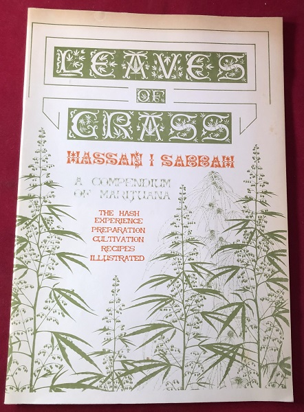 Leaves of Grass: A Compendium of Marijuana / The Hash Experience / Preparation / Cultivation / Recipes / Illustrated. Hassan SABBAH.