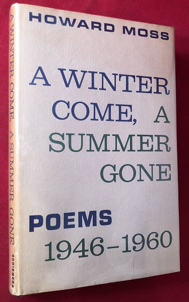 A Winter Come, A Summer Gone: Poems 1946-1960. Howard MOSS.