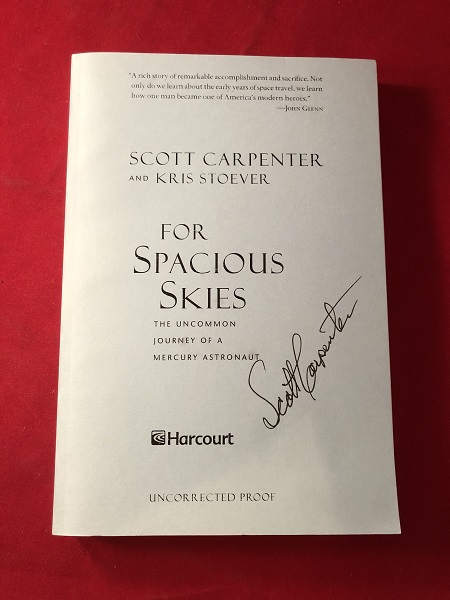 For Spacious Skies: The Uncommon Journey of a Mercury Astronaut (SIGNED ADVANCE COPY). Scott CARPENTER.