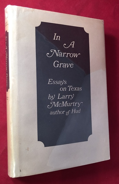 In a Narrow Grave. Larry MCMURTRY.