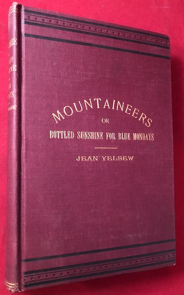 Mountaineers; or Bottled Sunshine for Blue Mondays (APPALACHIAN LIFE). Jean YELSEW.