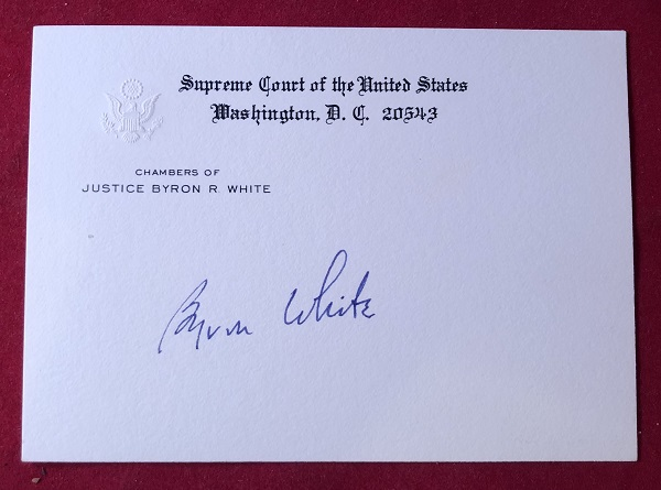 Signed OFFICIAL Supreme Court Chambers Card. WHITE, ron.