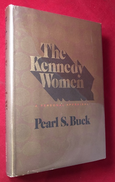 The Kennedy Women (#276/575 SIGNED AUTHOR PRESENTATION COPY). Pearl S. BUCK.