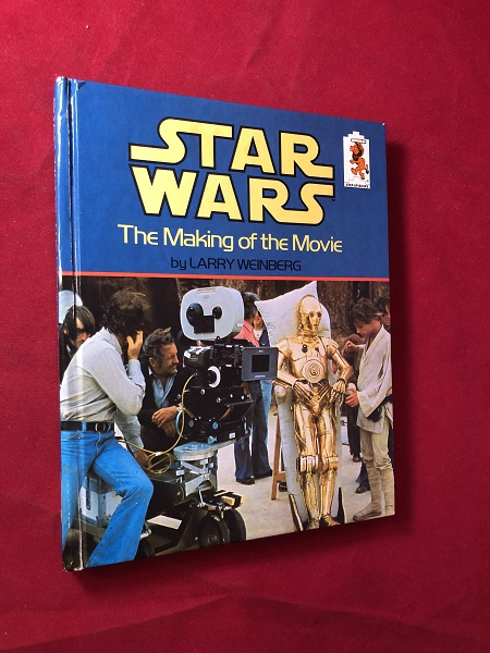 Star Wars: The Making of the Movie. Larry WEINBERG, George LUCAS.