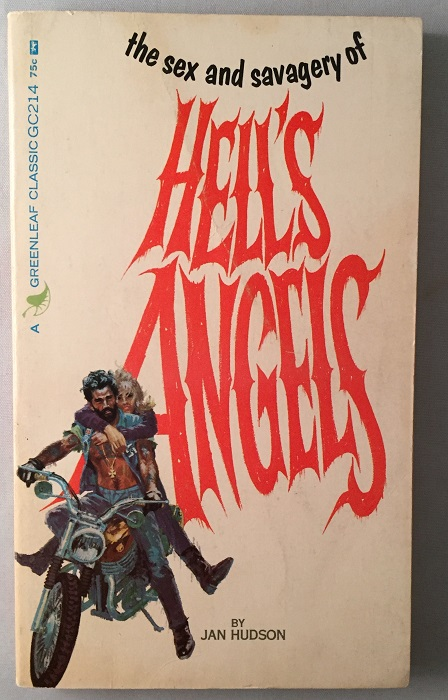 The Sex and Savagery of Hell's Angels (Paperback Original). Jan HUDSON, George W. SMITH.