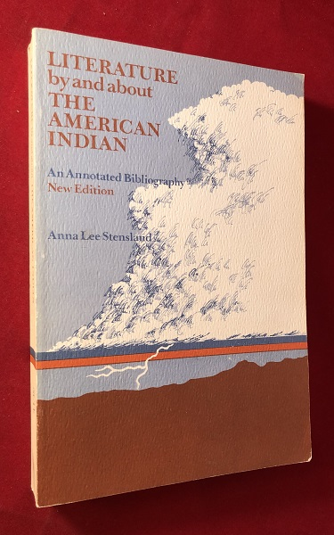 Literature by and about The American Indian. Anna Lee STENSLAND.