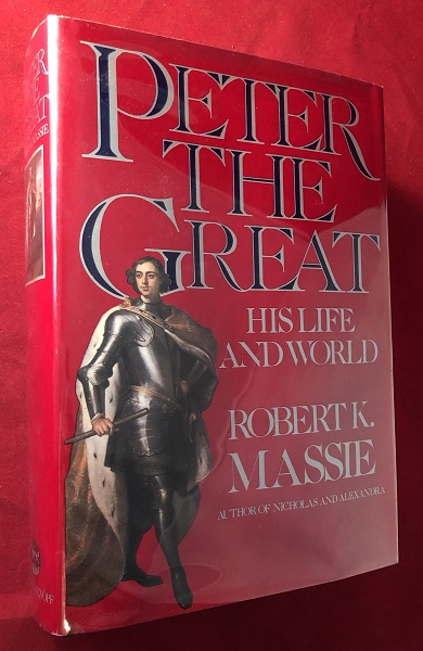 Peter the Great (SIGNED FIRST PRINTING). Robert K. MASSIE.