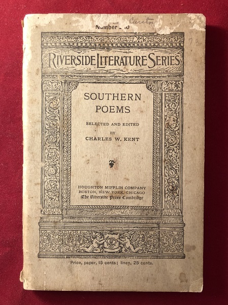 Southern Poems (Selected and Edited by Charles W. Kent). Edgar Allan POE, Francis Scott KEY, Sidney LANIER, et all.