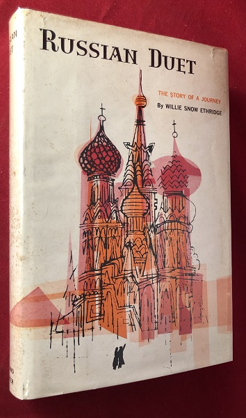 Russian Duet: The Story of a Journey (SIGNED 1ST). Willie Snow ETHRIDGE.