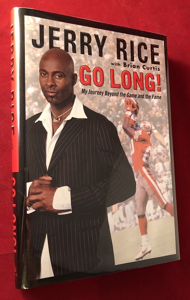 Go Long: My Journey Beyond the Game and the Fame (Signed 1st). Jerry RICE.