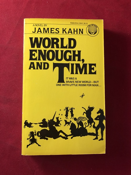 World Enough and Time (SIGNED 1ST). James KAHN.