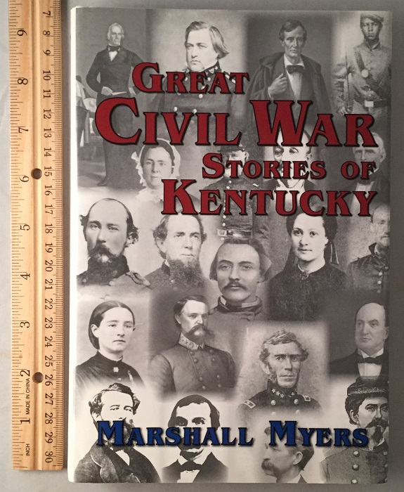 Great Civil War Stories of Kentucky (Signed First Printing). Civil War, Marshall MYERS.