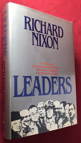 Leaders: Profiles and Reminiscences of Men Who Have Shaped the Modern World (SIGNED TO ILLINOIS GOVERNOR BILL STRATTON). Richard NIXON.