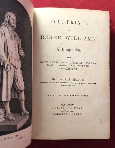 Foot-Prints of Roger Williams; A Biography. Z. A. MUDGE.