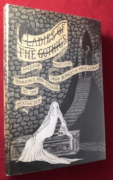 Ladies of the Gothics: Tales of Romance and Terror by the Gentle Sex (EDWARD GOREY COVER). Emily BRONTE, Jane AUSTEN, et all.
