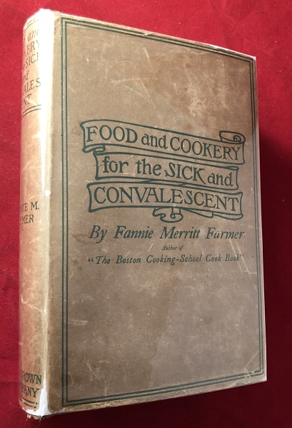 Food and Cookery for the Sick and Convalescent (w/ SCARCE DJ). Fannie FARMER.