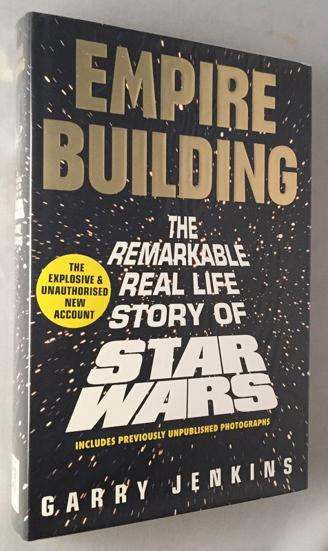 Empire Building; The Remarkable Real Life Story of Star Wars. Garry JENKINS.