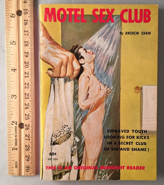 Motel Sex Club; Depraved Youth Looking for Kicks in a Secret Club of Sin and Shame! Vintage Paperbacks, Andrew SHAW, Lawrence BLOCK.