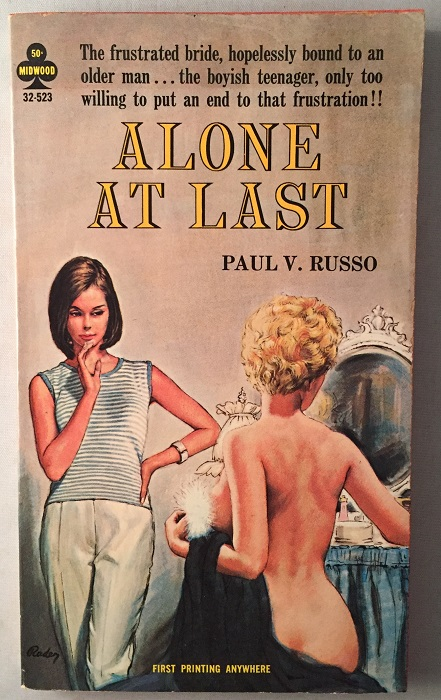Alone at Last (Lesbian Interest); The frustrated bride, hopelessly bound to an older man... the boyish teenager, only too willing to put an end to that frustration!! Paul RUSSO.