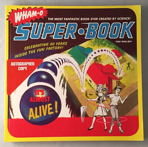 WHAM-O: Super Book (SIGNED FIRST EDITION); The Most Fantastic Book ever Created by Science! Toys, Games.