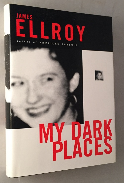 My Dark Places (SIGNED FIRST EDITION). Detective & Mystery, James ELLROY.
