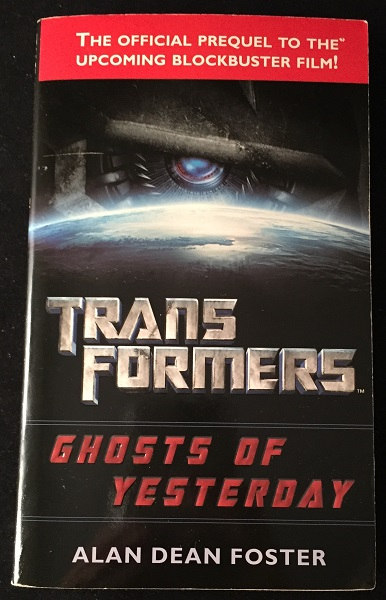 Transformers: Ghosts of Yesterday (SIGNED FIRST EDITION). Alan Dean FOSTER.